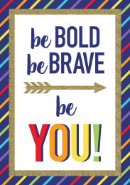 Be Bold Be Brave Poster