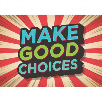 Make Good Choices Poster
