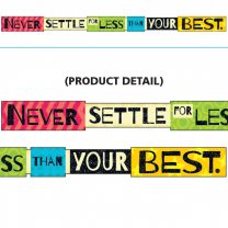 Never Settle for Less Than... Banner
