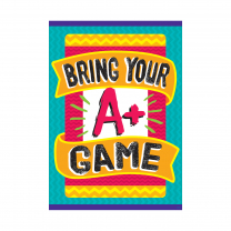 Bring your A+ Game Poster
