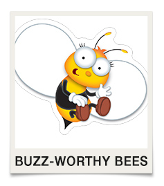 Buzz-Worthy Bees